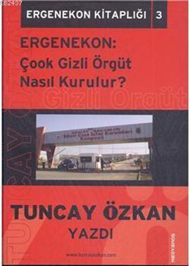 Ergenekon: Çook Gizli Örgüt Nasıl Kurulur? (Kasım 2009)